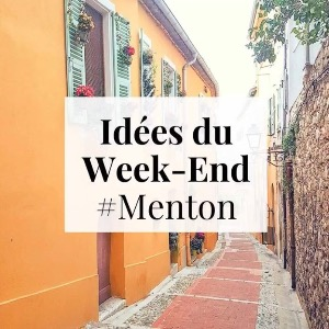 MENTON - C'est le week-end ! Si on sortait